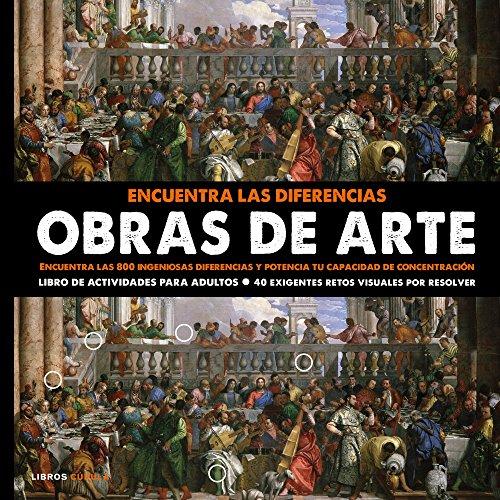 Encuentra las diferencias. Obras de arte: Encuentra las 800 ingeniosas diferencias y potencia tu capacidad de concentración (Hobbies) por AA. VV.