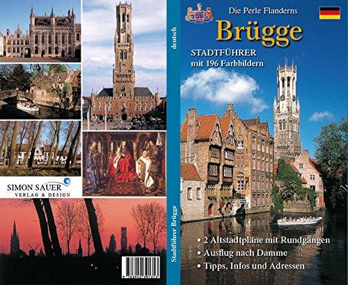 Brügge - die Perle Flanderns: Stadtführer mit 196 Farbbildern