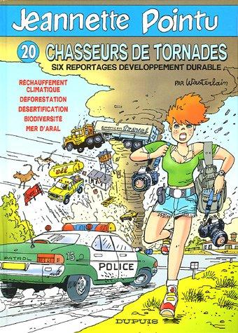 Jeannette Pointu, Tome 20 : Chasseurs de tornades : Six reportages développement durable