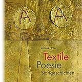 Textile Poesie: Stoffgeschichten (Galeriebücher)