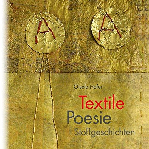 Textile Poesie: Stoffgeschichten (Galeriebücher) (Patch Siebdruck)