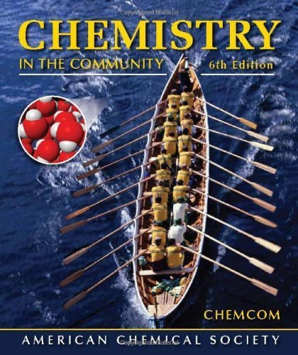Chemistry in the Community: (ChemCom) 6th by American Chemical Society (ACS) (2011) Hardcover