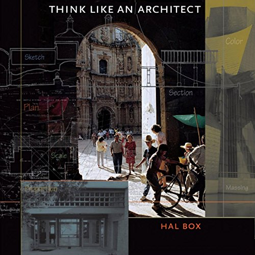 Think Like an Architect: Roger Fullington Series in Architecture - Hal Box - Unabridged