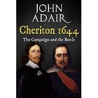 Cheriton 1644: The Campaign and the Battle