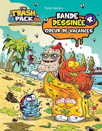The Trash Pack, Tome 4 : Odeur de vacances