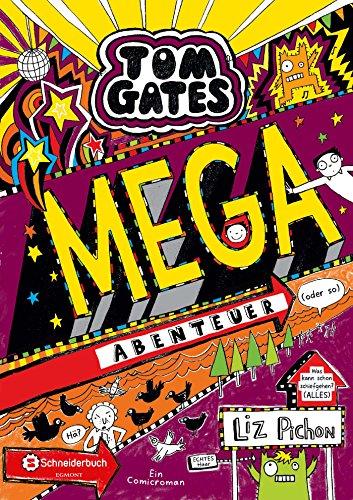Tom Gates, Band 13: Mega-Abenteuer (oder so) (German Edition ...
