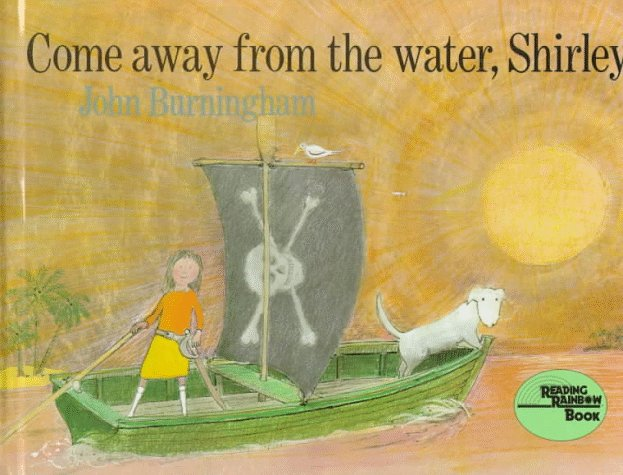 Come Away from the Water, Shirley por John Burningham