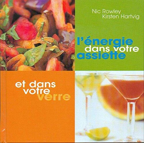 L'énergie dans votre assiette et dans votre verre par Nic Rowley