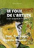 La folie de l'artiste - Créer au bord de l'abîme - Essais - documents (Essais-documents) - Format Kindle - 9782315008612 - 14,99 €