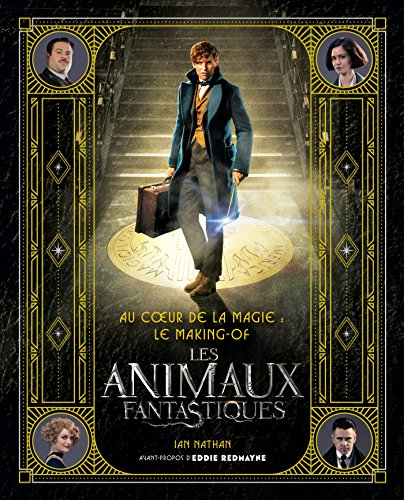 Au coeur de la magie : le making- of des Animaux Fantastiques