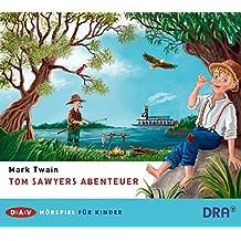 Tom Sawyers Abenteuer: Hörspiel mit Martin Seifert, Ursula Werner u.v.a. (1 CD)