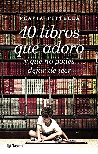 40 libros que adoro por Flavia Pittella