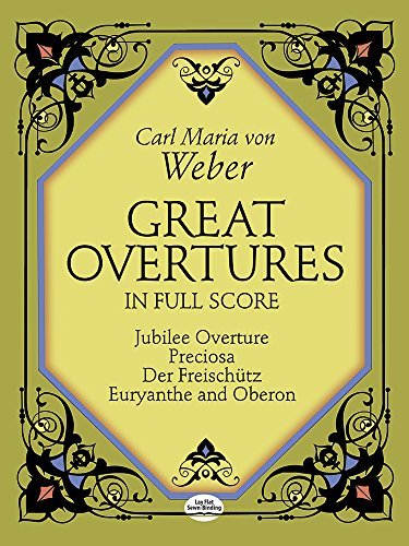 Carl Maria Von Weber: Great Overtures In Full Score (Dover Music Scores) por Carl Maria Von Weber
