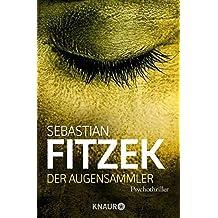 Der Augensammler by Sebastian Fitzek (2011-06-06)