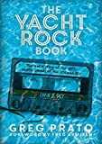 #9: The Yacht Rock Book: The oral history of the soft, smooth sounds of the 70s and 80s