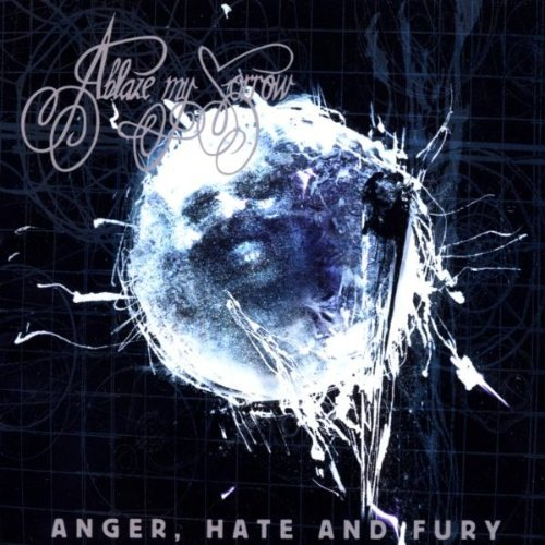 Anger Hate Fury by Ablaze My Sorrow