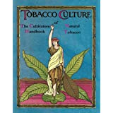 The Cultivators Handbook of Natural Tobacco (English Edition)