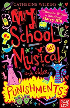 My School Musical and Other Punishments (My Best Friend...) by [Wilkins, Catherine]