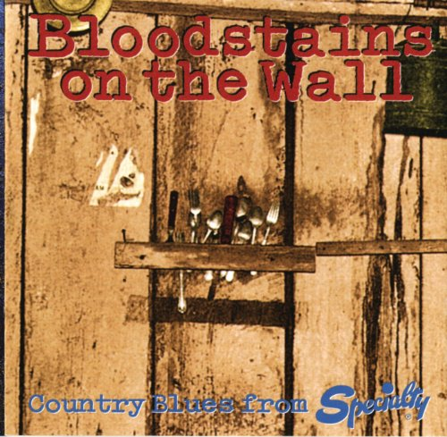 bloodstains-on-the-wall-country-blues-from-specialty