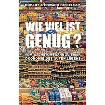 Wie viel ist genug?: Vom Wachstumswahn zu einer Ökonomie des guten Lebens. (German Edition)