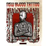 New Blood Tattoo: Flash, Inspiration and Art Reinvented by Graves, Allan, Samatary, Jorge (2014) Hardcover