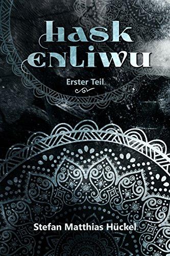 Hask Enliwu: Erster Teil