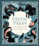 Celtic Tales: Fairy Tales and Stories...