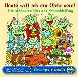 Heute will ich ein Olchi sein! Die schönsten Hits aus Schmuddelfing (CD): Lieder und Musik von Erhard Dietl und Sven Faller