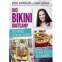 Das Bikini-Bootcamp – Rezeptbuch mit und ohne Thermomix®: 63 Rezepte in 2 Varianten