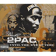 Until The End Of Time (2001) by 2Pac