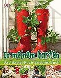 In meinem Garten: Das Bastel-Koch-Erlebnis-Buch