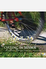 Cycling in Sussex: Off Road Trails and Quiet Lanes Paperback