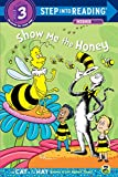 Show Me the Honey (Dr. Seuss/Cat in the Hat) (Step Into Reading Step 3: The Cat in the Hat Knows a Lot about That!)