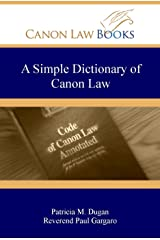 A Simple Dictionary of Canon Law Kindle Edition