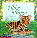 Tikka, Le Bebe Tigre