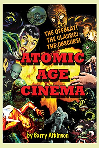 Atomic Age Cinema: The Offbeat, the Classic and the Obscure (English ...