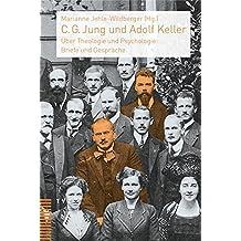C. G. Jung Und Adolf Keller: Uber Theologie Und Psychologie: Briefe Und Gesprache