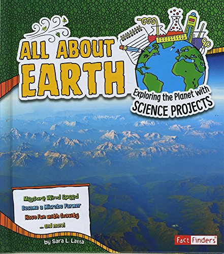 All About Earth: Exploring the Planet With Science Projects PDF Books