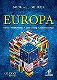 Europa: Ideen – Institutionen – Vereinigung – Zusammenhalt