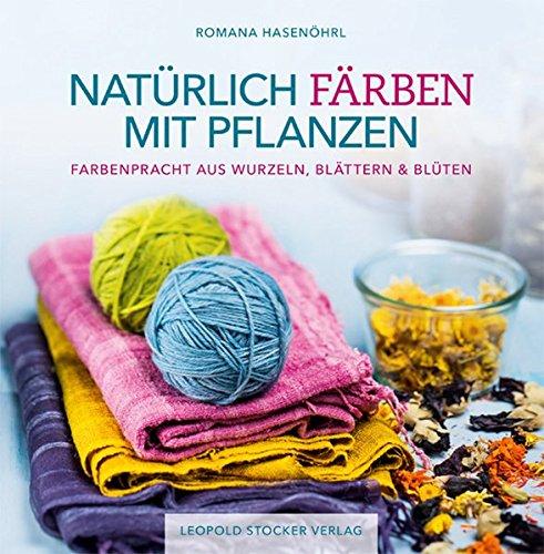 naturlich-farben-mit-pflanzen-farbenpracht-aus-wurzeln-blattern-bluten