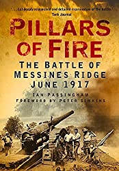 Pillars of Fire: The Battle of Messines Ridge June 1917 by Ian Passingham (2012-05-01)