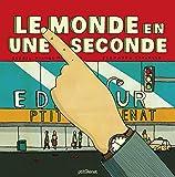 """Afficher """"monde en une seconde (Le)"""""""