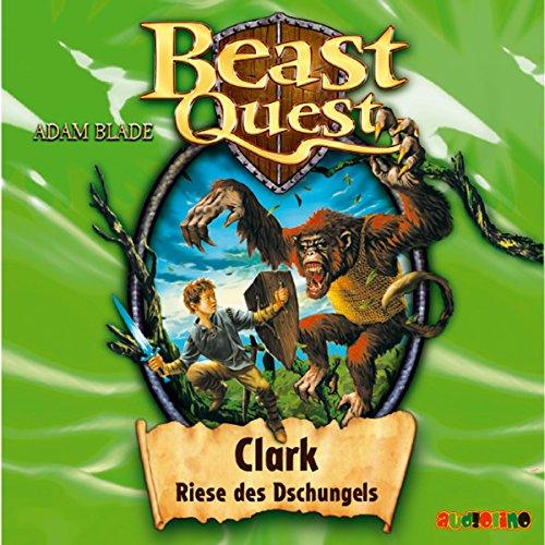 Clark, Riese des Dschungels (Beast Quest 8) (Jugend-dschungel)