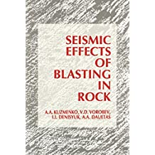 Seismic Effects of Blasting in Rock (Russian Translations Series Book 103) (English Edition)