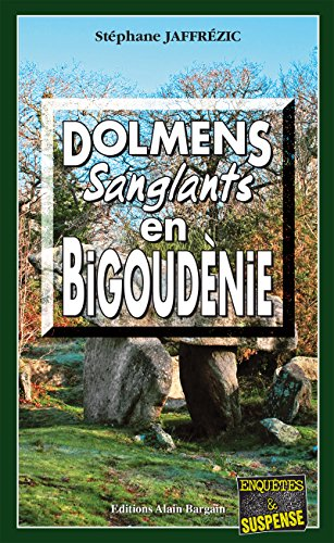 Dolmens sanglants en Bigoudènie: Une enquête du capitaine Maxime Moreau (Enquêtes & Suspense)