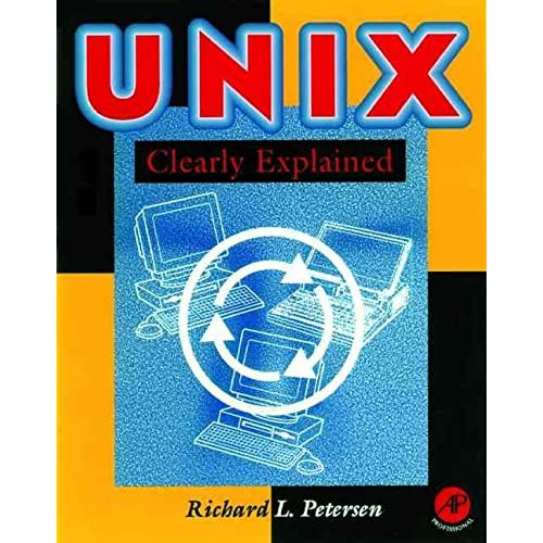 [(UNIX Clearly Explained)] [By (author) Richard Petersen] published on (October, 1998)