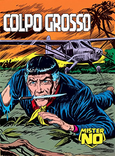 Mister No. Colpo grosso: Mister No 021. Colpo grosso