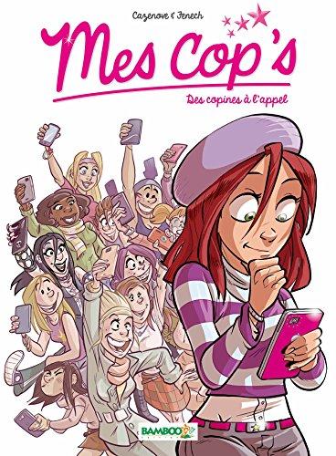 Mes cop's (1) : Des copines à l'appel