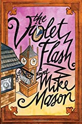 The Violet Flash: A Novel by Mike Mason (2011-06-01)