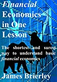 Financial Economics in One Lesson: The shortest and surest way to understand basic financial economics